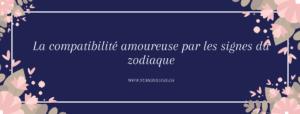 La-compatibilité-amoureuse-signes-du-zodiac