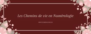 Les-Chemins-de-vie-en-Numérologie