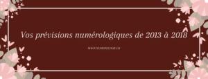Vos-prévisions-numérologiques-de-2013-2018